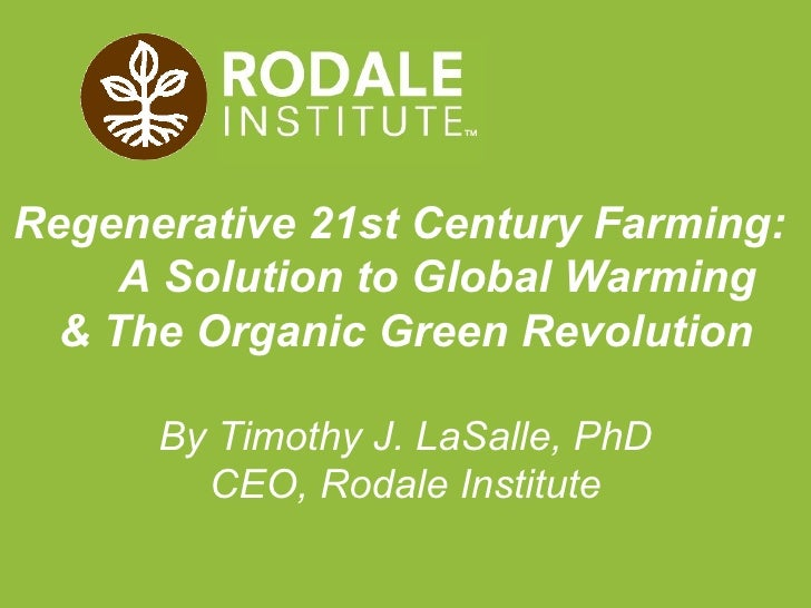 Regenerative 21st Century Farming:  A Solution to Global Warming & The Organic Green Revolution By Timothy J. LaSalle, PhD...