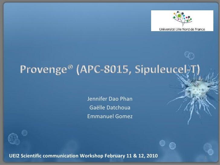 Jennifer Dao Phan Gaëlle Datchoua Emmanuel Gomez UEI2 Scientific communication Workshop February 11 & 12, 2010