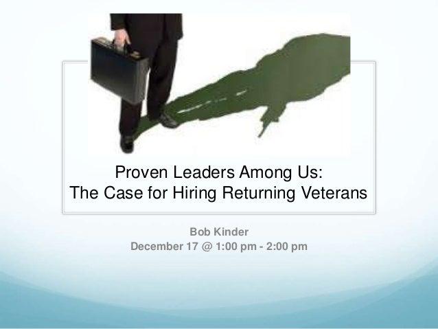 Proven Leaders Among Us The Case For Hiring Returning Veterans