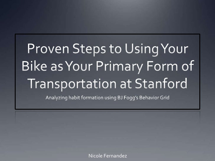 Proven Steps to Using Your Bike as Your Primary Form of Transportation at Stanford <br />Analyzing habit formation using B...