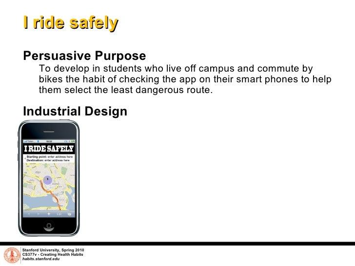 I ride safely <ul><li>Persuasive Purpose </li></ul><ul><ul><li>To develop in students who live off campus and commute by b...