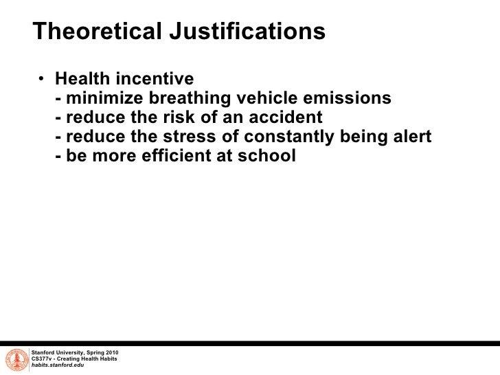 Theoretical Justifications <ul><ul><li>Health incentive  </li></ul></ul><ul><ul><li>- minimize breathing vehicle emissions...