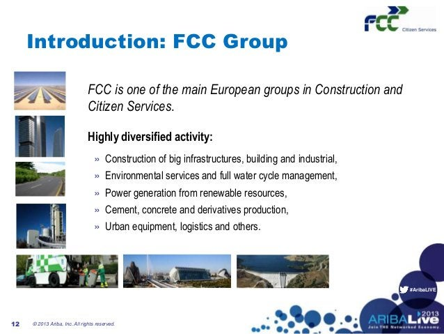 #AribaLIVEIntroduction: FCC GroupFCC is one of the main European groups in Construction andCitizen Services.Highly diversi...