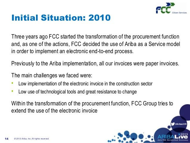 #AribaLIVEInitial Situation: 2010Three years ago FCC started the transformation of the procurement functionand, as one of ...