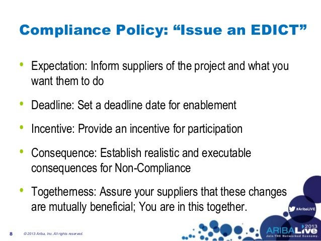 """#AribaLIVECompliance Policy: """"Issue an EDICT""""• Expectation: Inform suppliers of the project and what youwant them to do• D..."""