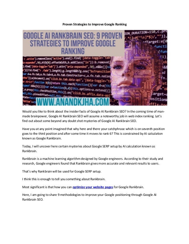 Proven Strategies to Improve Google Ranking Would you like to think about the insider facts of Google AI Rankbrain SEO? In...