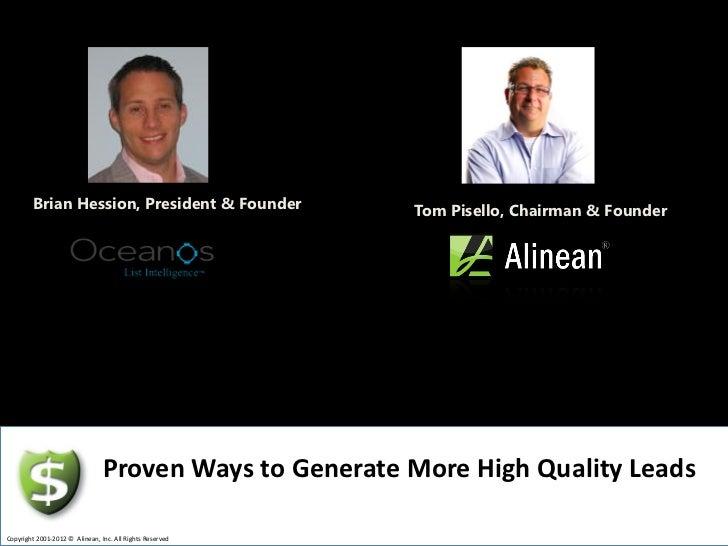 Brian Hession, President & Founder                Tom Pisello, Chairman & Founder                                         ...