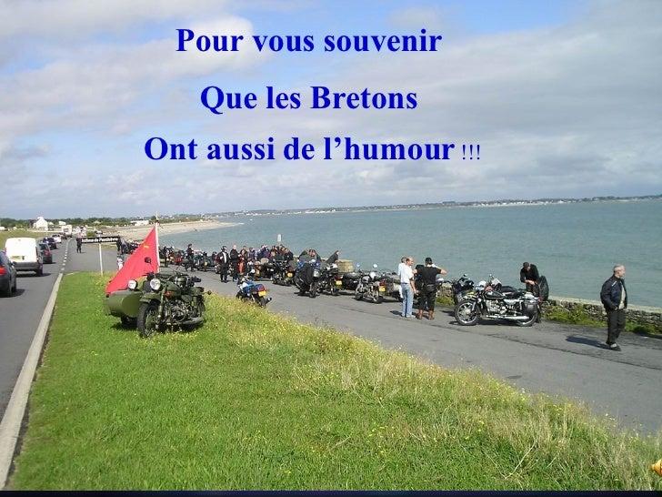 Pour vous souvenir  Que les Bretons  Ont aussi de l'humour  !!!