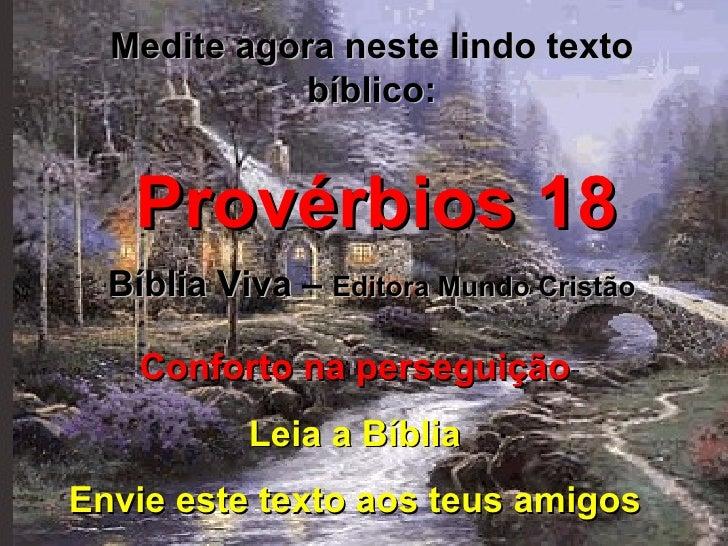 Medite agora neste lindo texto bíblico: Provérbios 18 Bíblia Viva –  Editora Mundo Cristão Conforto na perseguição Leia a ...