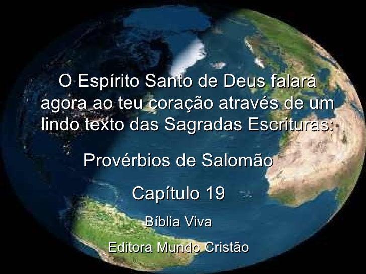 O Espírito Santo de Deus falará agora ao teu coração através de um lindo texto das Sagradas Escrituras: Provérbios de Salo...