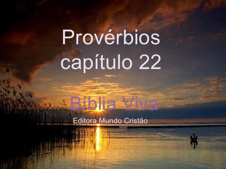 Bíblia Viva Provérbios capítulo 22 Editora Mundo Cristão