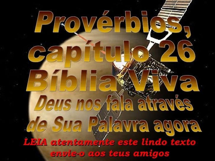 LEIA atentamente este lindo texto envie-o aos teus amigos Deus nos fala através de Sua Palavra agora Provérbios, capítulo ...