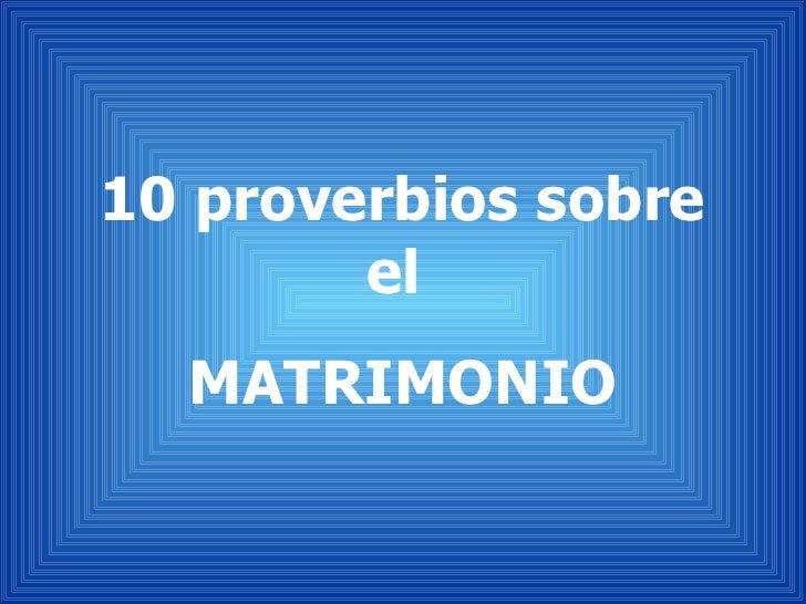 10 proverbios sobre el  MATRIMONIO