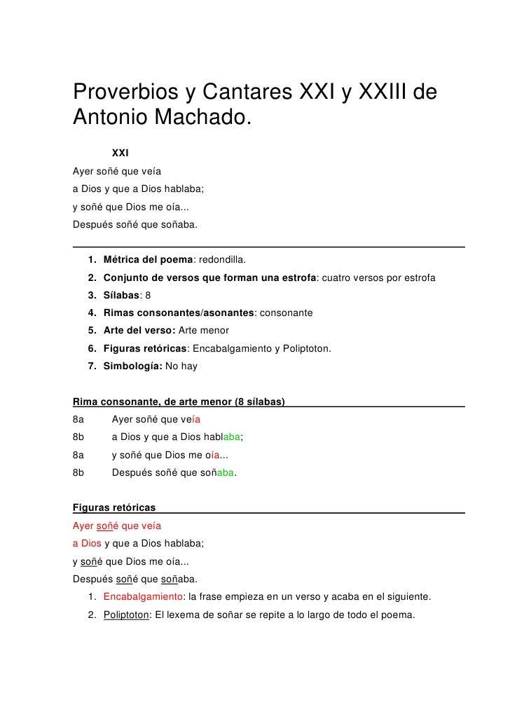 Proverbios y Cantares XXI y XXIII de Antonio Machado.           XXI Ayer soñé que veía a Dios y que a Dios hablaba; y soñé...