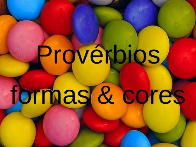 Provérbios formas & cores