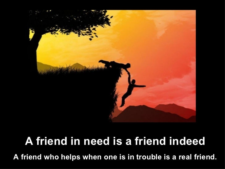 a friend in need is a friend indeed definition