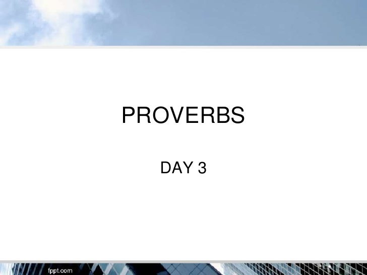 PROVERBS  DAY 3