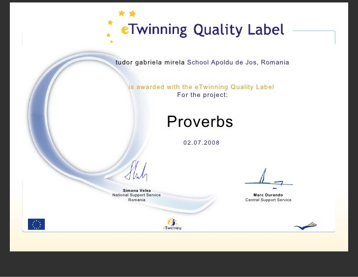 tudor gabriela mirela School Apoldu de Jos, Romania           is awarded with the eTwinning Quality Label                 ...