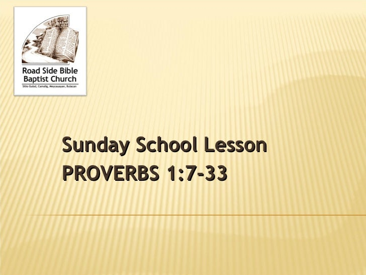 Sunday School Lesson PROVERBS 1:7-33