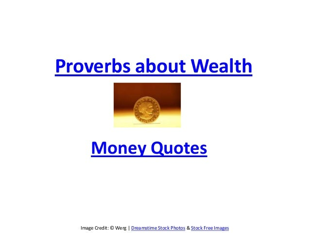 Image Credit: © Werg   Dreamstime Stock Photos & Stock Free ImagesProverbs about WealthMoney Quotes