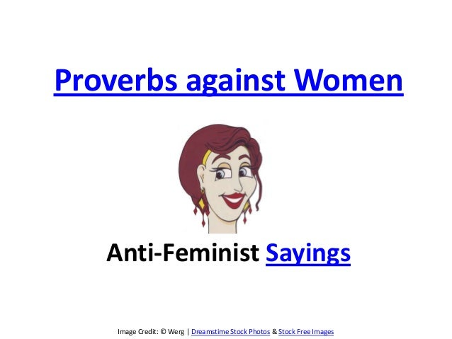 Image Credit: © Werg | Dreamstime Stock Photos & Stock Free ImagesProverbs against WomenAnti-Feminist Sayings