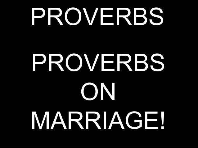 PROVERBSPROVERBSONMARRIAGE!