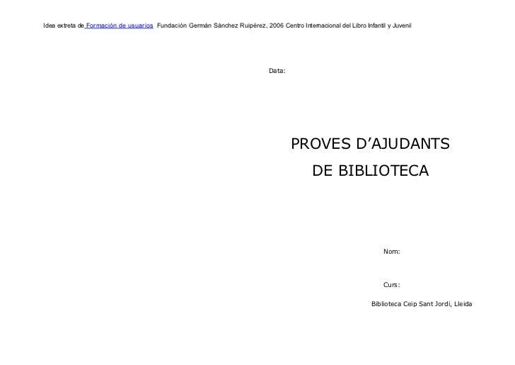 Idea extreta de Formación de usuarios Fundación Germán Sánchez Ruipérez, 2006 Centro Internacional del Libro Infantil y Ju...