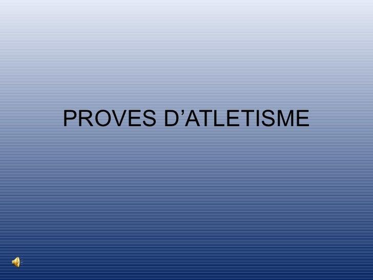 PROVES D'ATLETISME