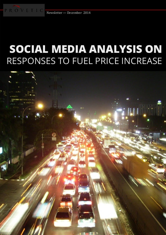 Newsletter — December 2014 SOCIAL MEDIA ANALYSIS ON RESPONSES TO FUEL PRICE INCREASE