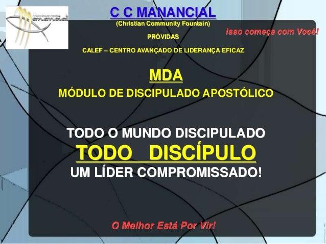C C MANANCIAL           (Christian Community Fountain)                                            Isso começa com Você!   ...