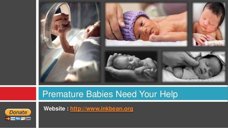 Premature Babies Need Your HelpWebsite : http://www.inkbean.org