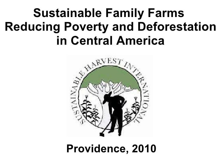 Sustainable Family Farms  Reducing Poverty and Deforestation in Central America Providence, 2010