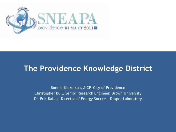 The Providence Knowledge District            Bonnie Nickerson, AICP, City of Providence  Christopher Bull, Senior Research...