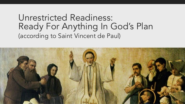 Unrestricted Readiness: Ready For Anything In God's Plan (according to Saint Vincent de Paul)