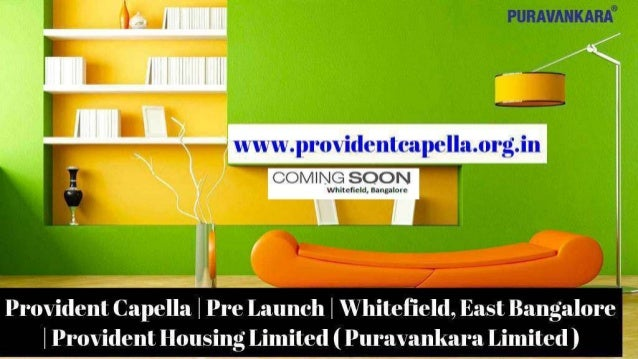 Provident Capella - Highlights: 1. Development Type Apartments 2. Development Stage Pre Launch/New Launch 3. Project Name ...