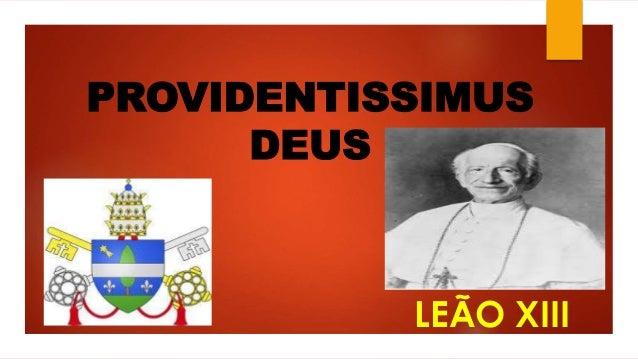 PROVIDENTISSIMUS  DEUS  LEÃO XIII