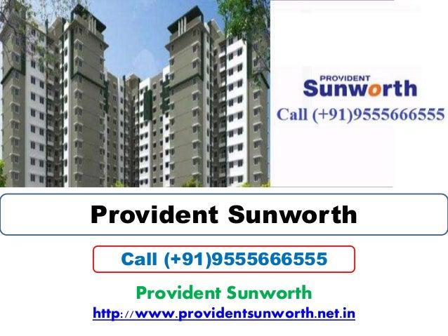 Provident Sunworth  Call (+91)9555666555  Provident Sunworth  http://www.providentsunworth.net.in