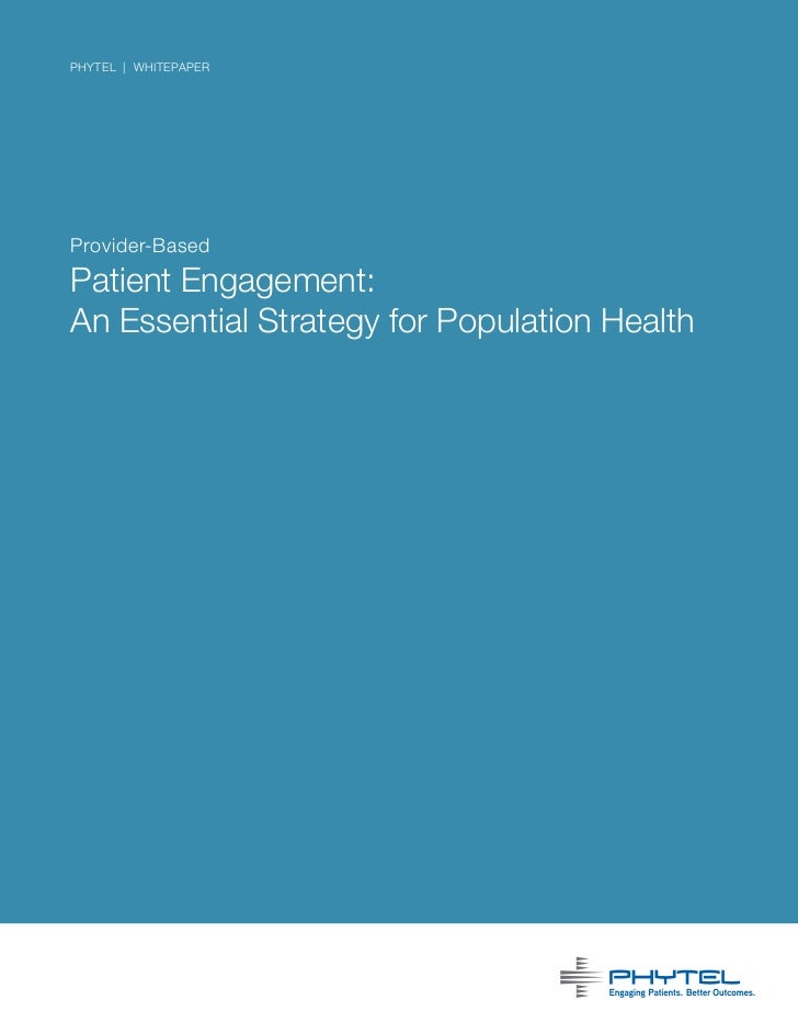 phytel | whitepaperProvider-BasedPatient Engagement:An Essential Strategy for Population Health