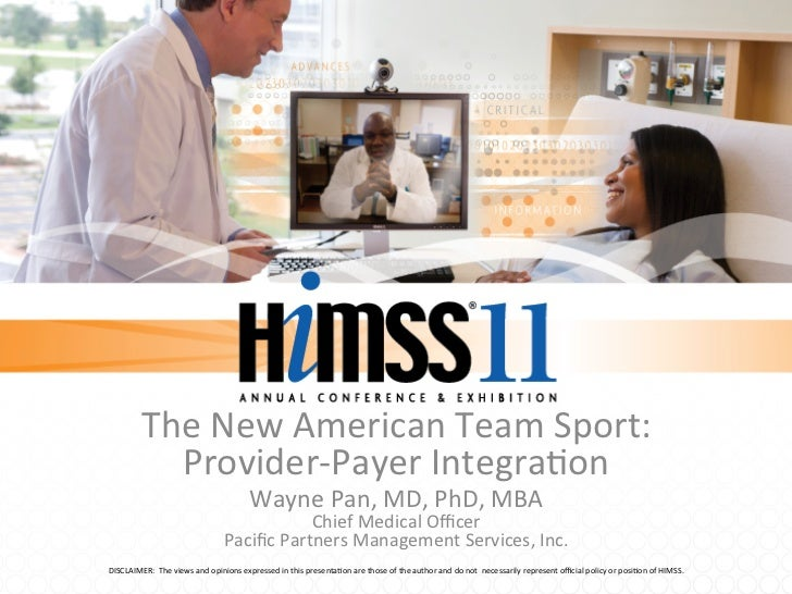 The	  New	  American	  Team	  Sport:	                 Provider-­‐Payer	  Integra:on	                                      ...