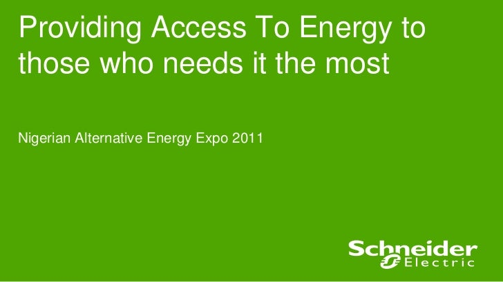 Providing Access To Energy tothose who needs it the mostNigerian Alternative Energy Expo 2011