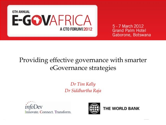 Providing effective governance with smarter eGovernance strategies Dr Tim Kelly Dr Siddhartha Raja