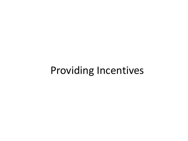 Providing Incentives
