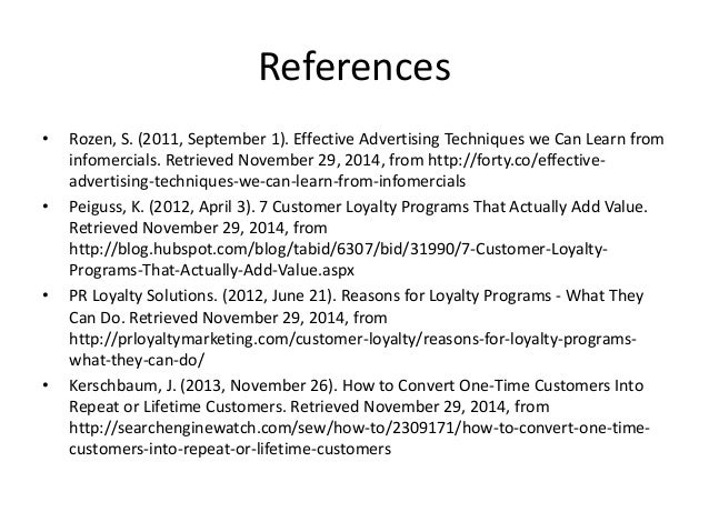 References  • Rozen, S. (2011, September 1). Effective Advertising Techniques we Can Learn from  infomercials. Retrieved N...