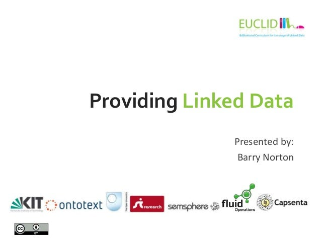 Providing Linked DataPresented by:Barry Norton