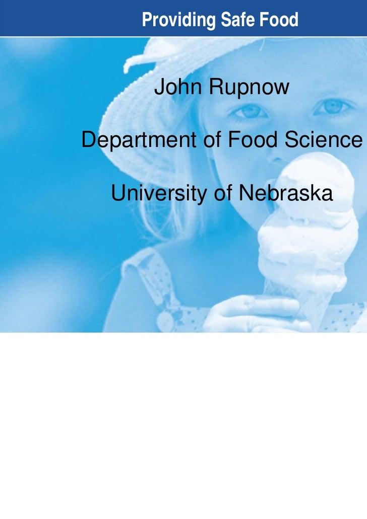 Providing Safe Food      John RupnowDepartment of Food Science  University of Nebraska                             1-1