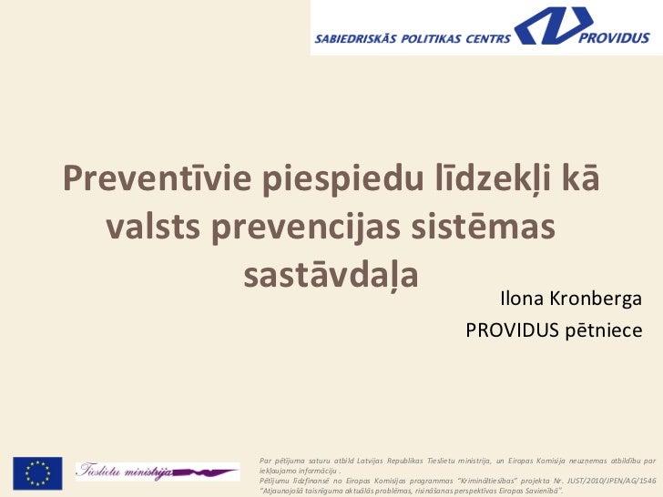 Preventīvie piespiedu līdzekļi kā  valsts prevencijas sistēmas           sastāvdaļa     Ilona Kronberga                   ...
