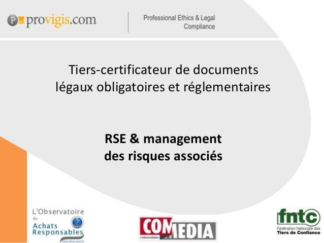 Tiers-certificateur de documentslégaux obligatoires et réglementairesRSE & managementdes risques associés