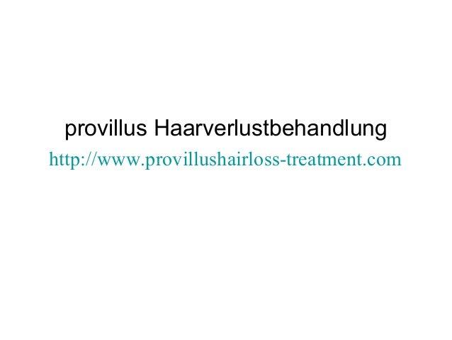 provillus Haarverlustbehandlung http://www.provillushairloss-treatment.com