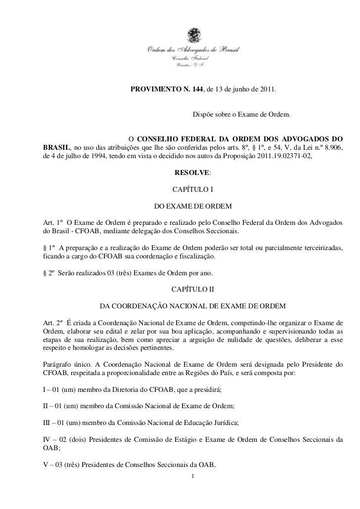 PROVIMENTO N. 144, de 13 de junho de 2011.                                                  Dispõe sobre o Exame de Ordem....