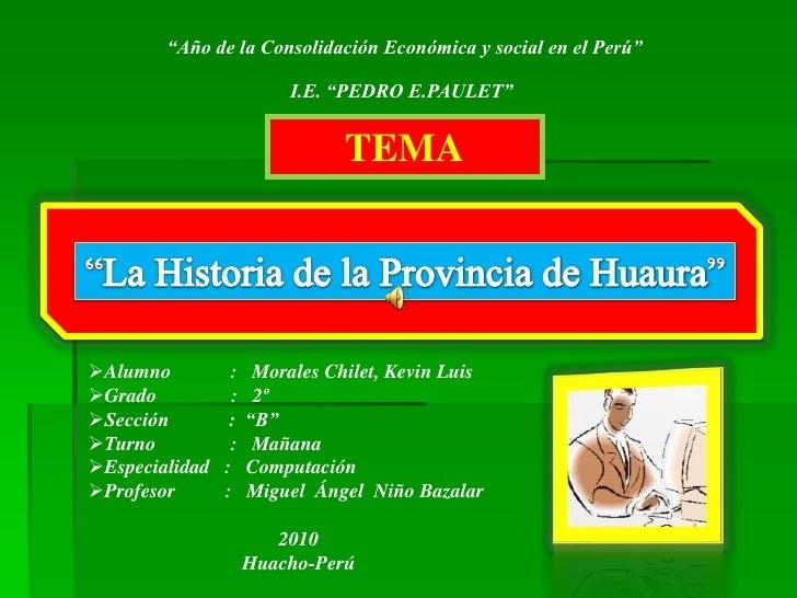 """""""Año de la Consolidación Económica y social en el Perú"""" <br />I.E. """"PEDRO E.PAULET""""<br />TEMA<br />""""La Historia de la Prov..."""